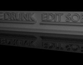 Write Drunk Edit Sober Desk Decoration -- 3D Printable