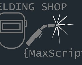 3D Welding Shop Maxscript